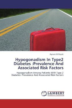 Hypogonadism In Type2 Diabetes :Prevalence And Associated Risk Factors