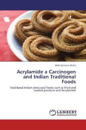 Acrylamide a Carcinogen and Indian Traditional Foods - Mehrajfatema Mulla