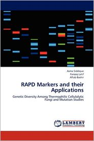 Rapd Markers and Their Applications - Siddique Asma, Latif Farooq, Bashir Aftab