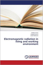 Electromagnetic Radiation in Living and Working Environment - Jevti, Ni Kovi