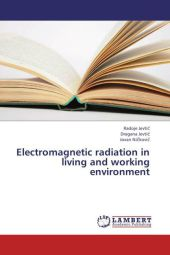 Electromagnetic radiation in living and working environment - Radoje Jevtic