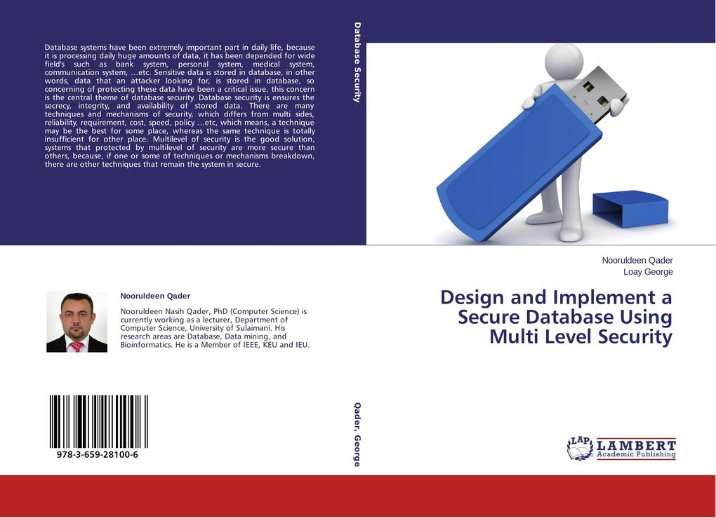 Design and Implement a Secure Database Using Multi Level Security als Buch von Nooruldeen Qader, Loay George - LAP Lambert Academic Publishing