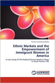 Ethnic Markets and the Empowerment of Immigrant Women in America