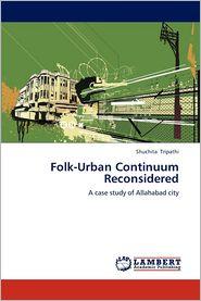 Folk-Urban Continuum Reconsidered