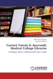 Current Trends in Ayurvedic Medical College Libraries - Mahesh N. Gaikwad