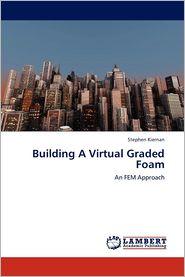 Building A Virtual Graded Foam