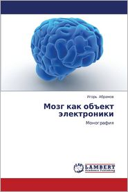 Mozg Kak Obekt Elektroniki - Abramov Igor
