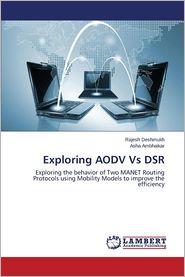 Exploring Aodv Vs Dsr - Deshmukh Rajesh, Ambhaikar Asha