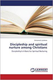 Discipleship and Spiritual Nurture Among Christians - Lukabwe Emmanuel