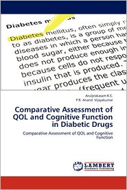 Comparative Assessment of Qol and Cognitive Function in Diabetic Drugs - Arulprakasam K. C., P. R. Anand Vijayakumar