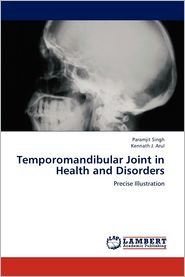 Temporomandibular Joint in Health and Disorders - Paramjit Singh, Kennath J. Arul