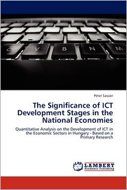 The Significance of Ict Development Stages in the National Economies - P. Ter Sasv Ri, Peter Sasvari