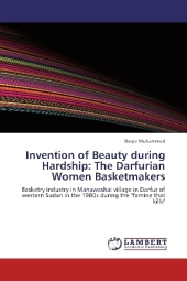 Invention of Beauty during Hardship: The Darfurian Women Basketmakers - Baqie Muhammad