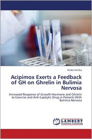 Acipimox Exerts a Feedback of Gh on Ghrelin in Bulimia Nervosa - Smitka Kvido