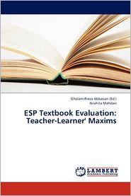ESP Textbook Evaluation: Teacher-Learner' Maxims - Abbasian Gholam-Rreza, Mahdavi Anahita