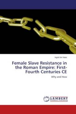 Female Slave Resistance in the Roman Empire: First-Fourth Centuries CE