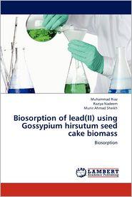 Biosorption of lead(II) using Gossypium hirsutum seed cake biomass - Riaz Muhammad, Nadeem Raziya, Sheikh Munir Ahmad