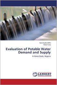 Evaluation of Potable Water Demand and Supply - Bello Nura Isyaku, Tuna Fikret