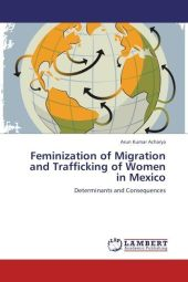 Feminization of Migration and Trafficking of Women in Mexico - Arun Kumar Acharya