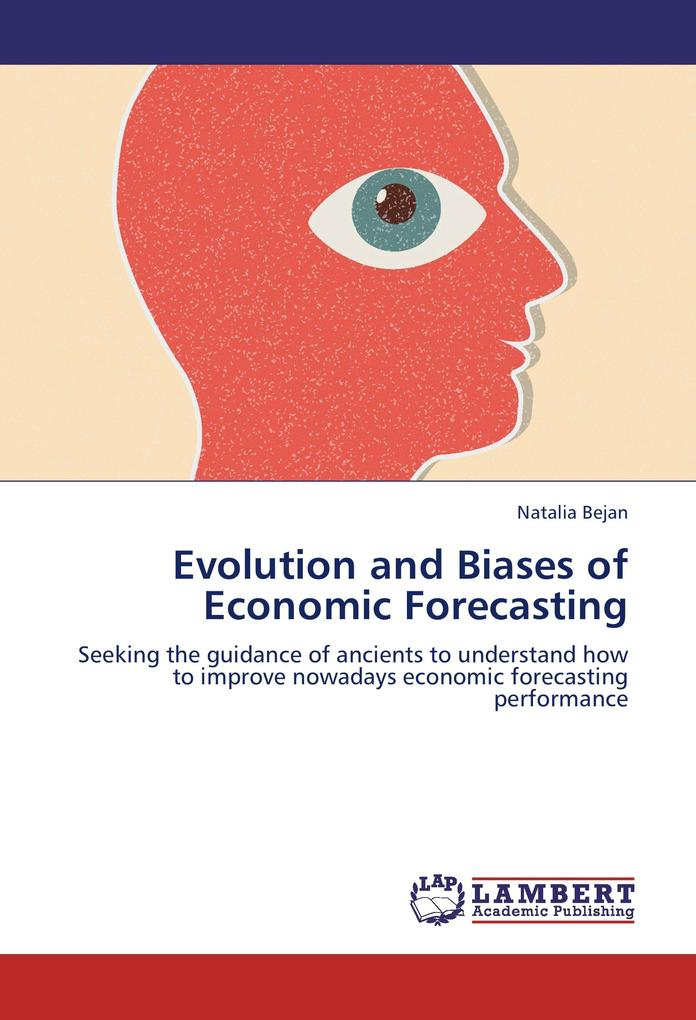 Evolution and Biases of Economic Forecasting als Buch von Natalia Bejan - LAP Lambert Academic Publishing