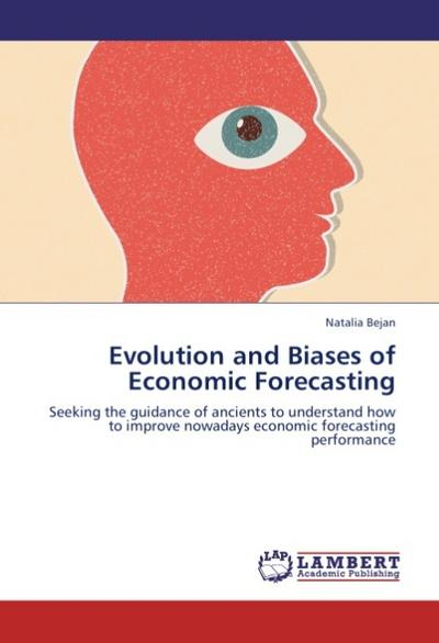 Evolution and Biases of Economic Forecasting - Natalia Bejan