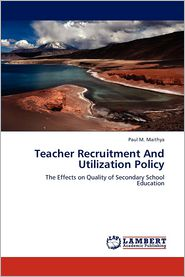 Teacher Recruitment and Utilization Policy - Paul M. Maithya