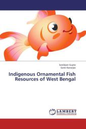 Indigenous Ornamental Fish Resources of West Bengal - Sandipan Gupta