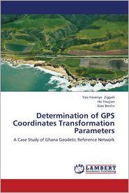 Determination of GPS Coordinates Transformation Parameters - Ziggah Yao Yevenyo, Youjian Hu, Benlin Xiao