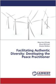 Facilitating Authentic Diversity: Developing the Peace Practitioner