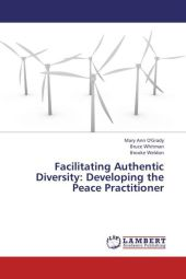 Facilitating Authentic Diversity: Developing the Peace Practitioner - Mary Ann O'Grady