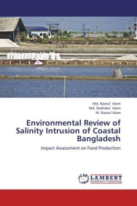 Environmental Review of Salinity Intrusion of Coastal Bangladesh - Impact Assessment on Food Production
