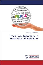 Track Two Diplomacy in India-Pakistan Relations