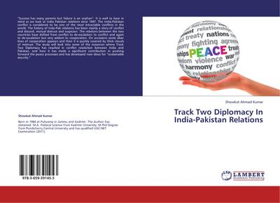 Track Two Diplomacy In India-Pakistan Relations - Showkat Ahmad Kumar