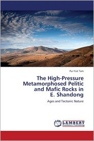 The High-Pressure Metamorphosed Pelitic and Mafic Rocks in E. Shandong