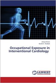 Occupational Exposure in Interventional Cardiology - Attom Areej, Shadad Ibrahim