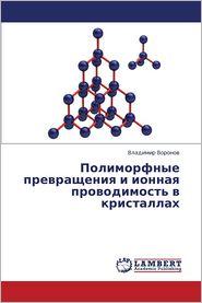 Polimorfnye Prevrashcheniya I Ionnaya Provodimost' V Kristallakh