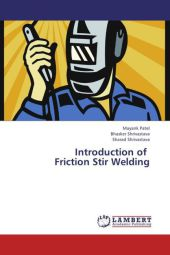 Introduction of Friction Stir Welding - Mayank Patel