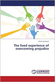The lived experience of overcoming prejudice