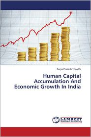 Human Capital Accumulation and Economic Growth in India - Tripathi Surya Prakash