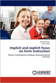 Implicit and Explicit Focus on Form Instruction - Gholami Javad, Talebi Zahra