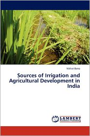 Sources of Irrigation and Agricultural Development in India - Bano Nikhat
