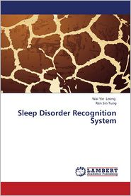 Sleep Disorder Recognition System - Leong Wai Yie, Tung Ren Sin