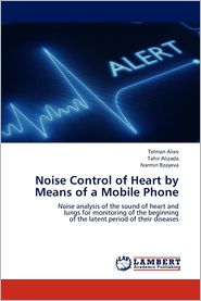 Noise Control of Heart by Means of a Mobile Phone - Aliev Telman, Alizada Tahir, Rzayeva Narmin