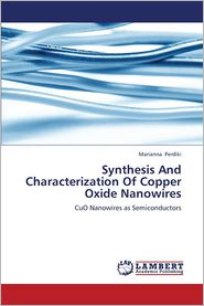 Synthesis and Characterization of Copper Oxide Nanowires (Paperback)