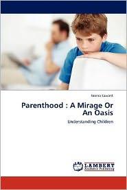 Parenthood : A Mirage Or An Oasis