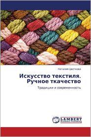 Iskusstvo Tekstilya. Ruchnoe Tkachestvo
