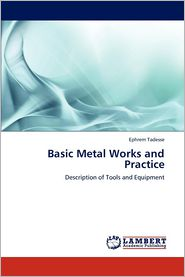 Basic Metal Works and Practice