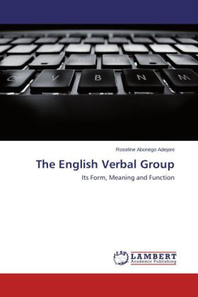 The English Verbal Group - Its Form, Meaning and Function