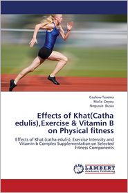 Effects of Khat(catha Edulis), Exercise & Vitamin B on Physical Fitness