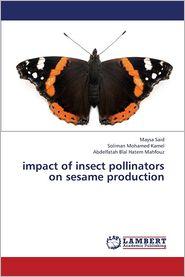 Impact of Insect Pollinators on Sesame Production - Said Maysa, Kamel Soliman Mohamed, Hatem Mahfouz Abdelfatah Blal